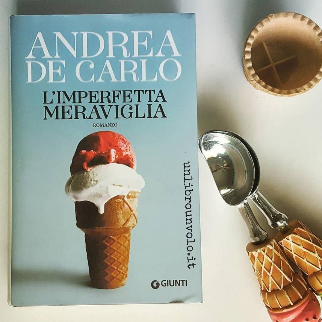 L'imperfetta meraviglia De Carlo recensione